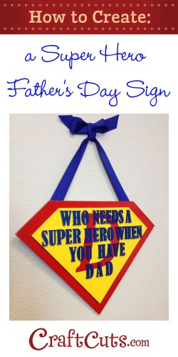how to create a super hero father u0026 39 s day sign