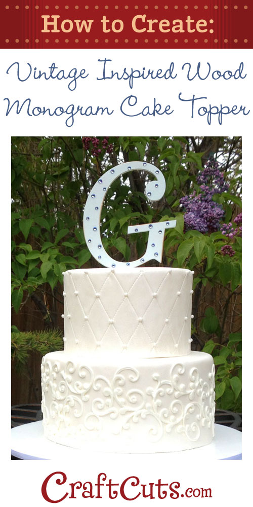 Design Your Own Monogram Cake Topper : Make Your Own Shabby Chic Monogram Cake Topper DIY
