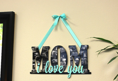 Mother's Day Collage Sign | Mom | CraftCuts.com