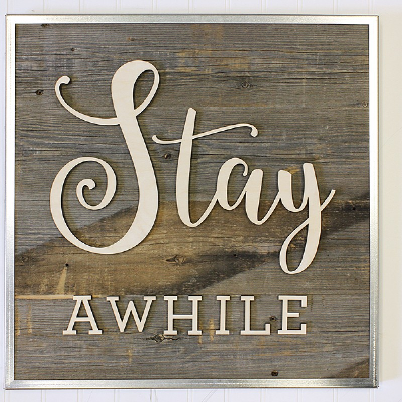 Reclaimed Wood Signs: Reclaimed Wood Sign Stay Awhile